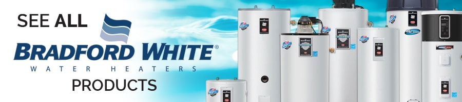 see all Bradford White water heaters